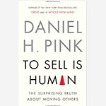 To Sell Is Human, Daniel Pink